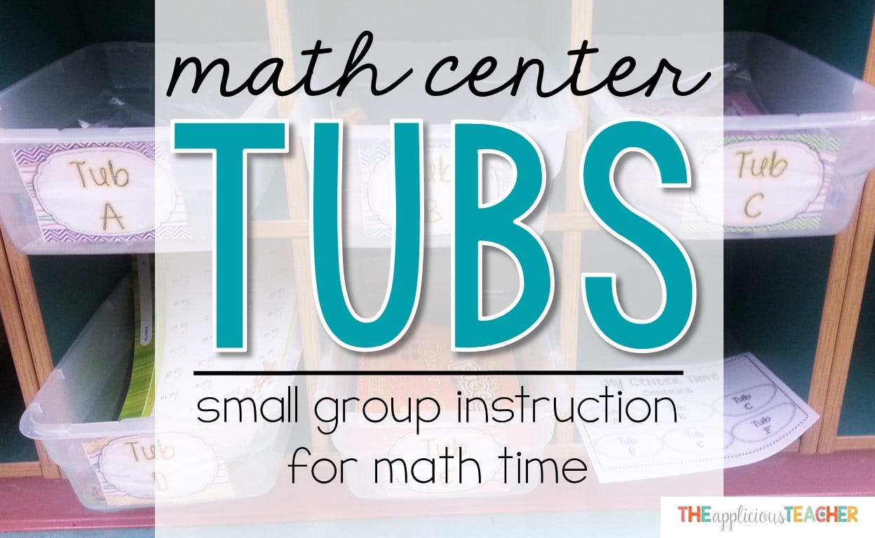 Math Center Tubs- Small Group Instruction for Math Time
