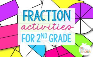 fraction activities that are perfect for 2nd grade