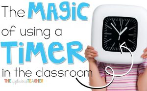 Easiest classroom management tip ever! Use that trusty old timer and be prepared to be amazed at the magic that happens!