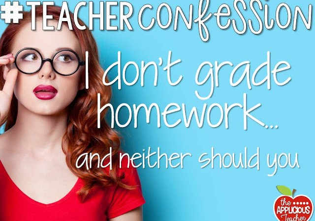 Shh…. I don't Grade Homework and Neither Should You