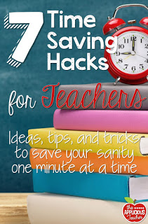7 Time Saving Hacks for Teachers- Her last one? Genius!