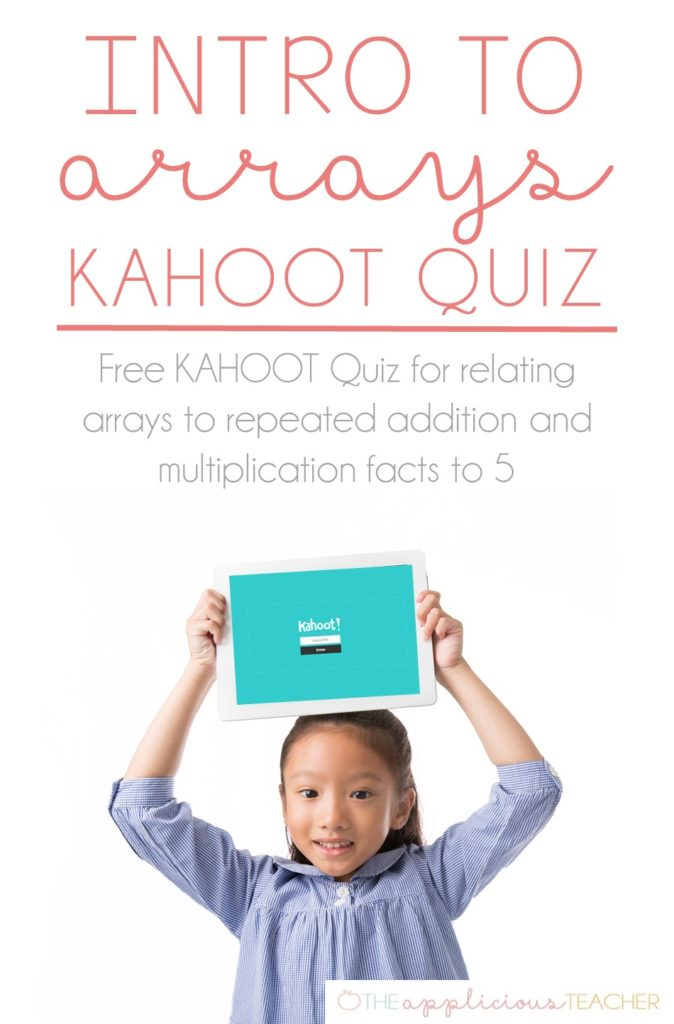 Arrays activities- free KAHOOT quiz for introducing arrays in your 2nd or 3rd grade classroom #arrays #math #3rdgrademath #2ndgrademath