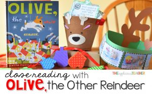 Close Reading with Olive the Other Reindeer- Perfect book for around the holidays