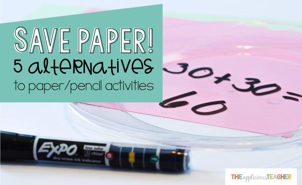 You don't always have to use a paper and pencil to complete an activity! Check out these 5 ways to save paper and time in the classroom!