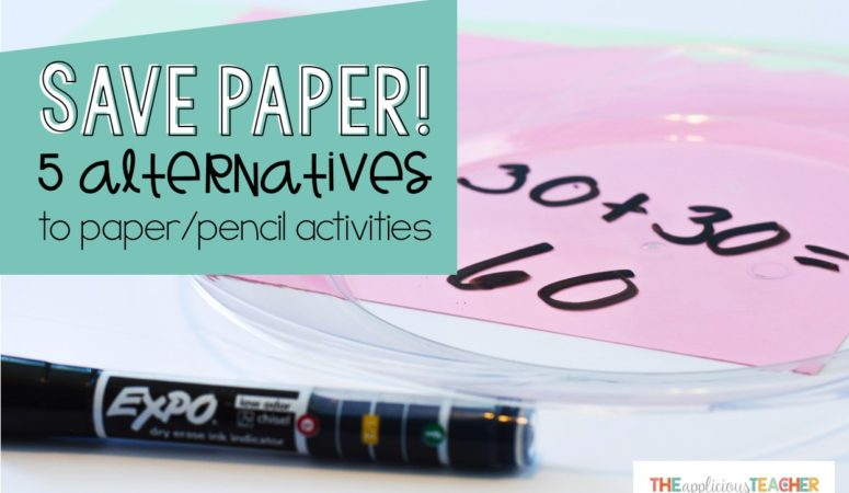 Save the Paper: 5 Alternatives for Paper and Pencil Activities