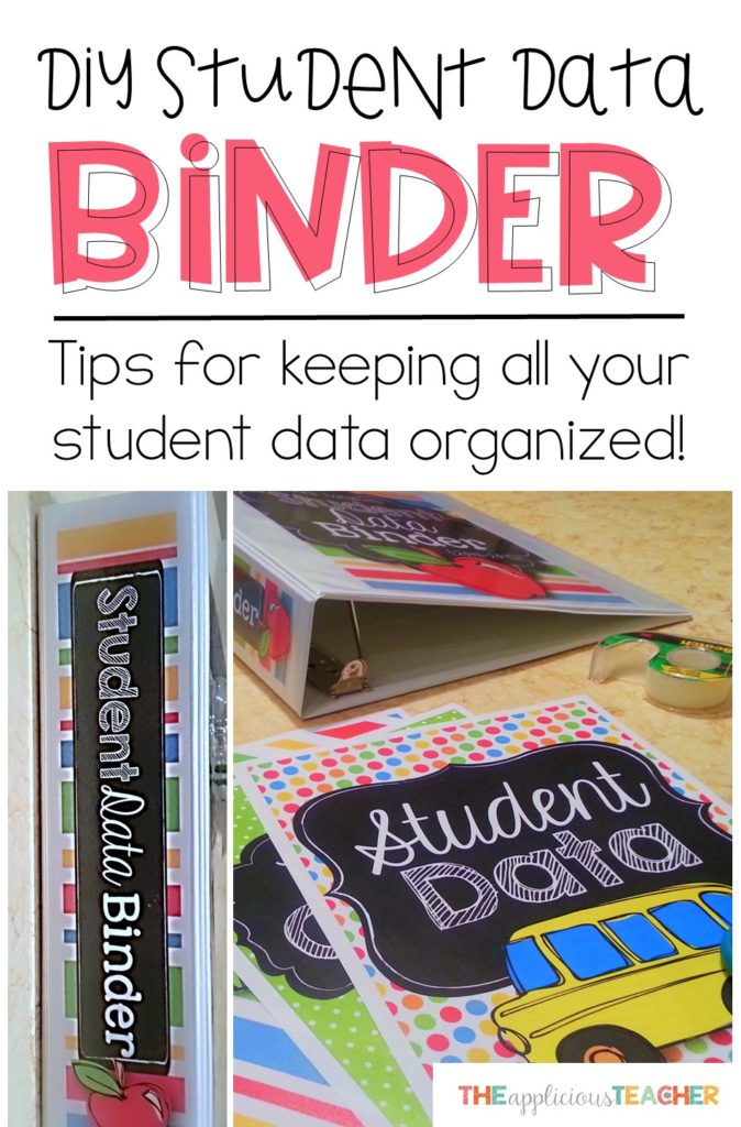 DIY Student Data Binder- Tips for creating your own student data binder so you can keep all that student data organized this school year! TheAppliciousTeacher.com #backtoschool #teacherbinder #classroom