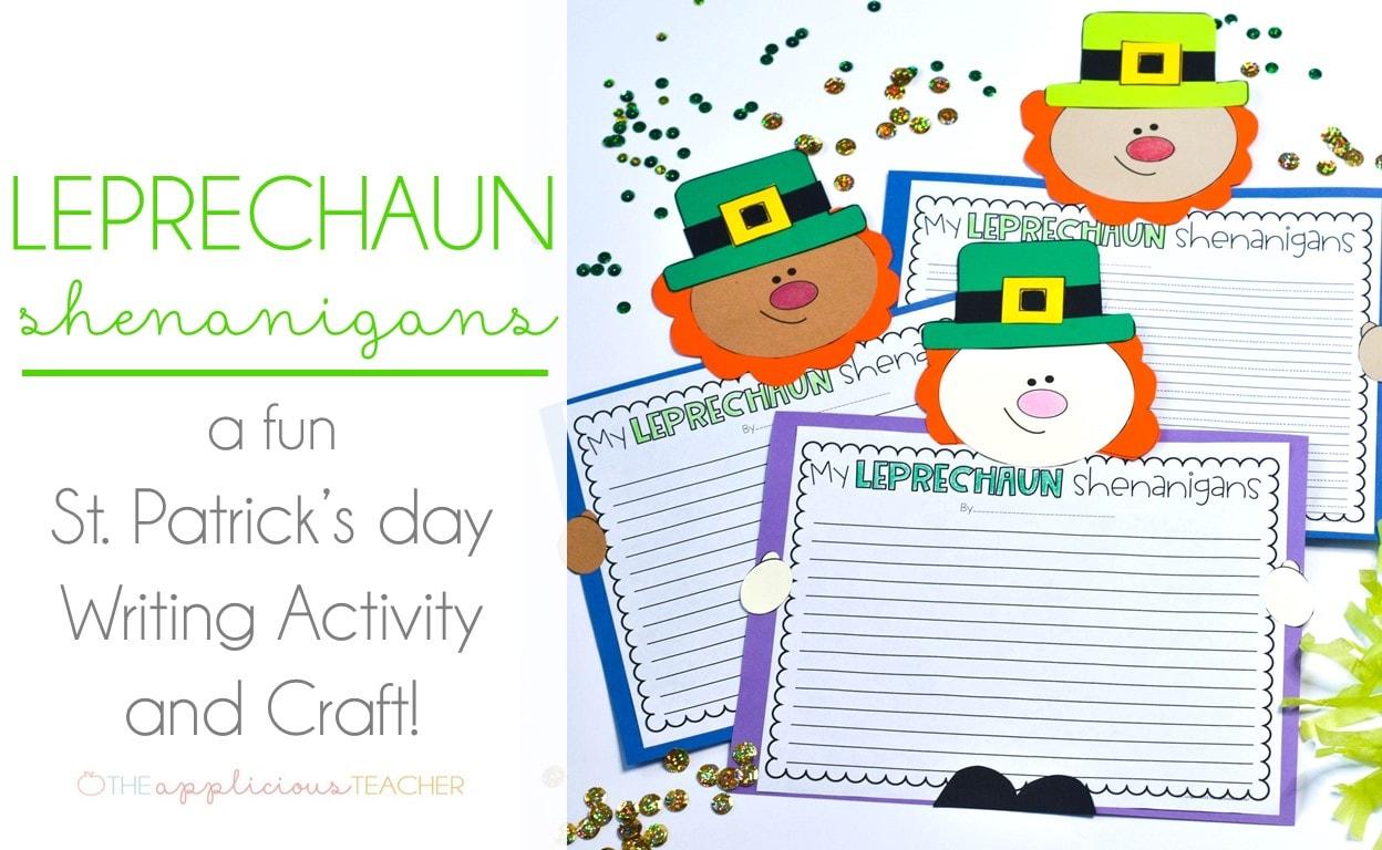 St Patrick's Day Writing Activity: My Leprechaun Shenanigans TheAppliciousTeacher.com