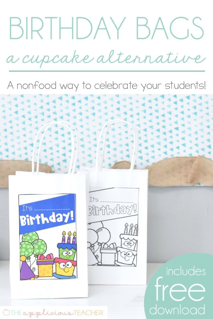 Birthday Bags- an alternative to cupcakes in the classroom. Great for classes with food restrictions. TheAppliciousTeacher.com #classroom #birthdayintheclassroom