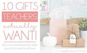 10 Teacher Gifts
