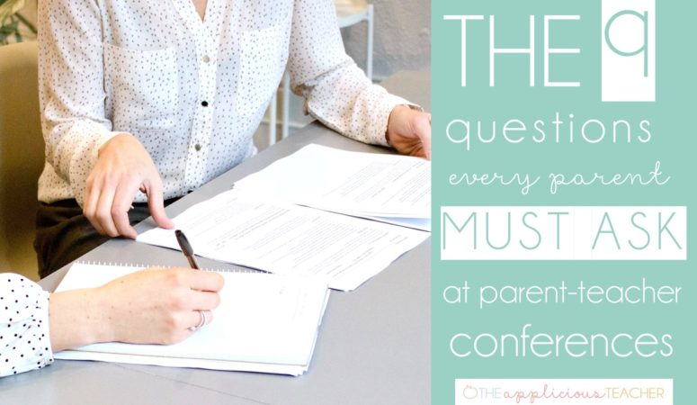 9 Questions Parents MUST ASK at Parent Teacher Conferences