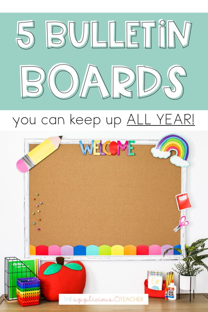 5 Bulletin Boards That You Can Keep Up All Year The Applicious Teacher