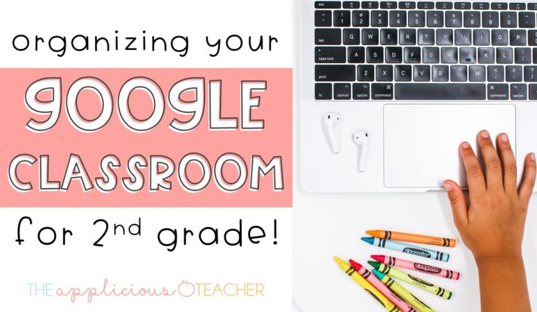 How to Organize Your Google Classroom for 2nd Grade