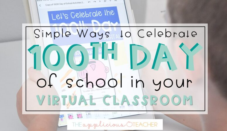 Ways to Celebrate the 100th Day of School in Your Virtual Classroom