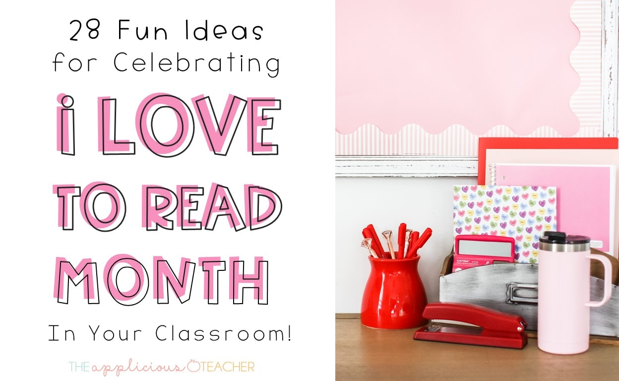 ideas for celebrating I love to Read month in your classroom