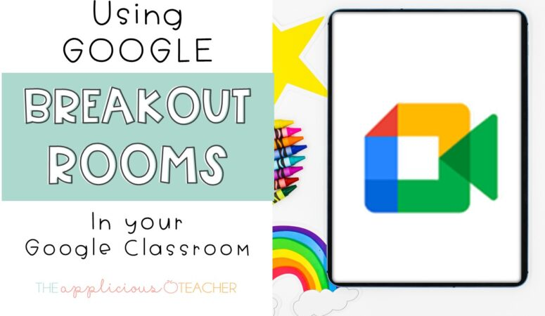 Using Google Breakout Rooms in Your Digital Classroom